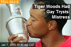 Tiger Woods Had Gay Trysts: Mistress