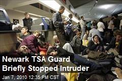 Newark TSA Guard Briefly Stopped Intruder