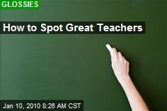 How to Spot Great Teachers
