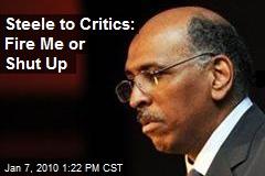 Steele to Critics: Fire Me or Shut Up