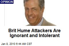 Brit Hume Attackers Are Ignorant and Intolerant