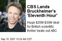 CBS Lands Bruckheimer's 'Eleventh Hour'