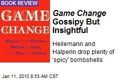 Game Change Gossipy But Insightful
