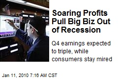 Soaring Profits Pull Big Biz Out of Recession
