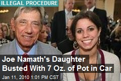 Joe Namath's Daughter Busted With 7 Oz. of Pot in Car