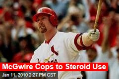 McGwire Cops to Steroid Use