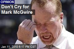 Don't Cry for Mark McGwire