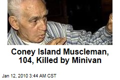 Coney Island Muscleman, 104, Killed by Minivan