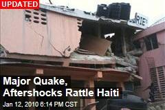 Major Quake, Aftershocks Rattle Haiti