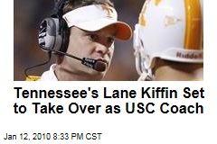 Tennessee's Lane Kiffin Set to Take Over as USC Coach