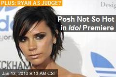 Posh Not So Hot in Idol Premiere