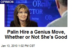 Palin Hire a Genius Move, Whether or Not She's Good