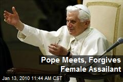 Pope Meets, Forgives Female Assailant