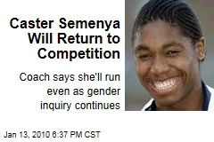 Caster Semenya Will Return to Competition