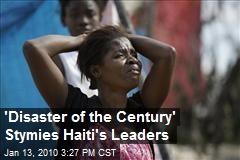 'Disaster of the Century' Stymies Haiti's Leaders