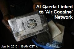 Al-Qaeda Linked to 'Air Cocaine' Network