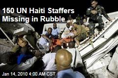 150 UN Haiti Staffers Missing in Rubble