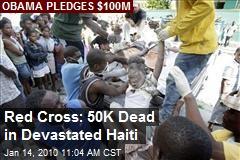 Red Cross: 50K Dead in Devastated Haiti