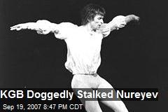 KGB Doggedly Stalked Nureyev