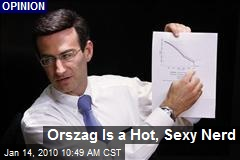 Orszag Is a Hot, Sexy Nerd