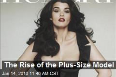 The Rise of the Plus-Size Model
