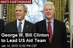 George W, Bill Clinton to Lead US Aid Team