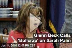 Glenn Beck Calls 'Bullcrap' on Sarah Palin