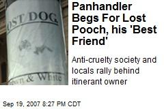 Panhandler Begs For Lost Pooch, his 'Best Friend'
