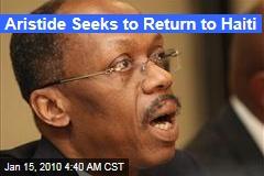 Aristide Seeks to Return to Haiti