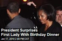President Surprises First Lady With Birthday Dinner