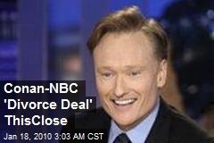 Conan-NBC 'Divorce Deal' ThisClose