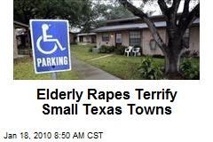 Elderly Rapes Terrify Small Texas Towns