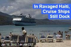 In Ravaged Haiti, Cruise Ships Still Dock