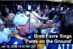 Brett Favre Sings 'Pants on the Ground'