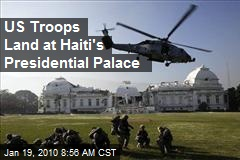 US Troops Land at Haiti's Presidential Palace