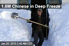 1.6M Chinese in Deep Freeze