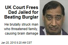 UK Court Frees Dad Jailed for Beating Burglar