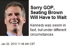 Sorry GOP, Seating Brown Will Have to Wait