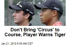 Don't Bring 'Circus' to Course, Player Warns Tiger