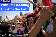 Why I'm Breaking Up With the Left