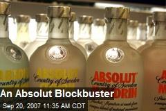 An Absolut Blockbuster