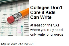 Colleges Don't Care if Kids Can Write