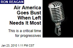 Air America Goes Bust When Left Needs It Most