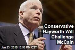 Conservative Hayworth Will Challenge McCain
