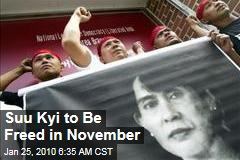 Suu Kyi to Be Freed in November