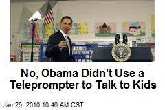 No, Obama Didn't Use a Teleprompter to Talk to Kids