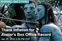 Thank Inflation for Avatar 's Box Office Record