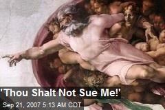 'Thou Shalt Not Sue Me!'