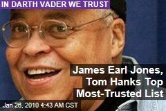 James Earl Jones, Tom Hanks Top Most-Trusted List