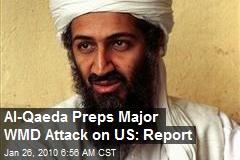 Al-Qaeda Preps Major WMD Attack on US: Report